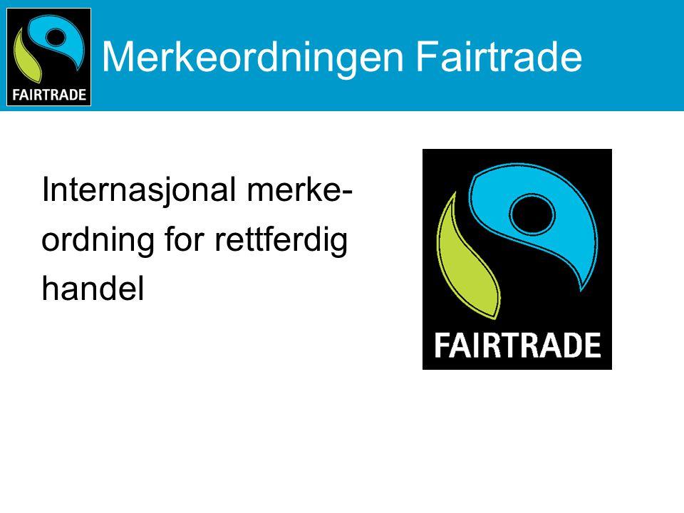 Hvorfor finnes Fairtrade.Hvorfor. Millioner av bønder og plantasjearbeidere lever i fattigdom.