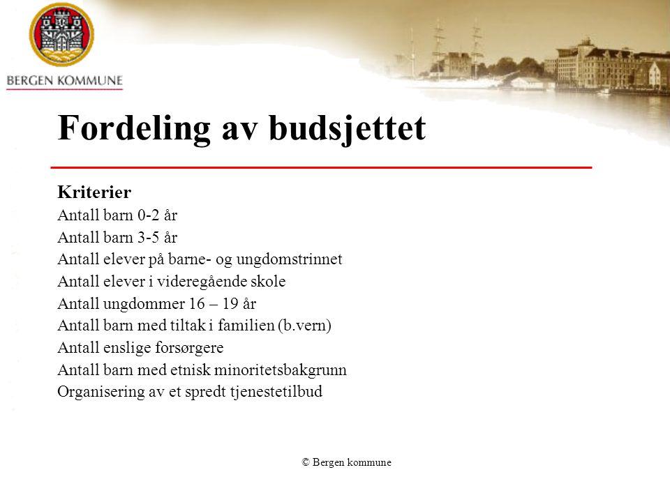 © Bergen kommune Fordeling av budsjettet Kriterier Antall barn 0-2 år Antall barn 3-5 år Antall elever på barne- og ungdomstrinnet Antall elever i vid