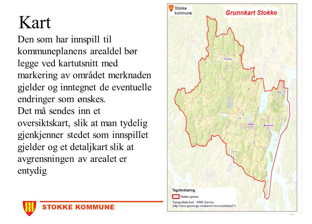 STOKKE KOMMUNE 17 Kart Den som har innspill til kommuneplanens arealdel bør legge ved kartutsnitt med markering av området merknaden gjelder og innteg