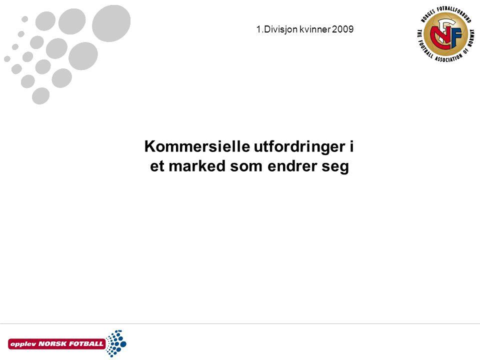 Kommersielle utfordringer i et marked som endrer seg 1.Divisjon kvinner 2009