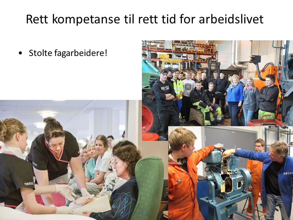 Rett kompetanse til rett tid for arbeidslivet Stolte fagarbeidere!