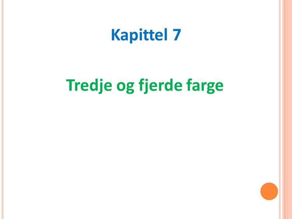 Tredje og fjerde farge Kapittel 7