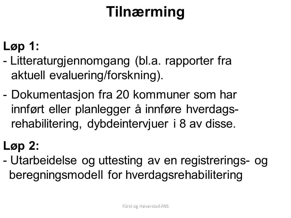 Fürst og Høverstad ANS Tilnærming Løp 2: - Utarbeidelse og uttesting av en registrerings- og beregningsmodell for hverdagsrehabilitering Løp 1: - Litt