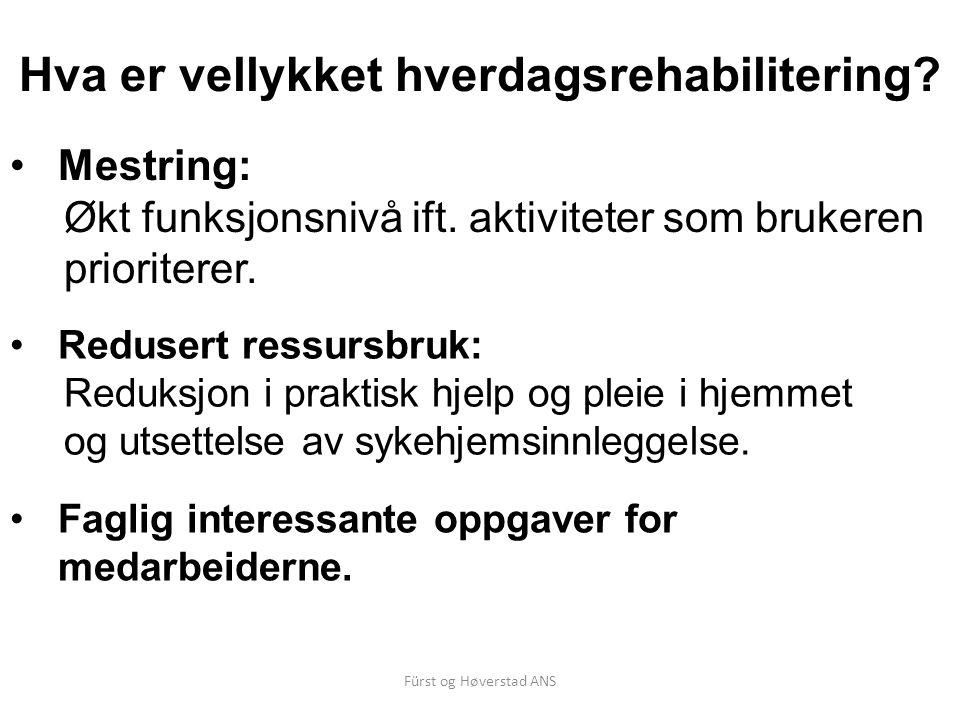 Fürst og Høverstad ANS Hva er vellykket hverdagsrehabilitering? Redusert ressursbruk: Reduksjon i praktisk hjelp og pleie i hjemmet og utsettelse av s