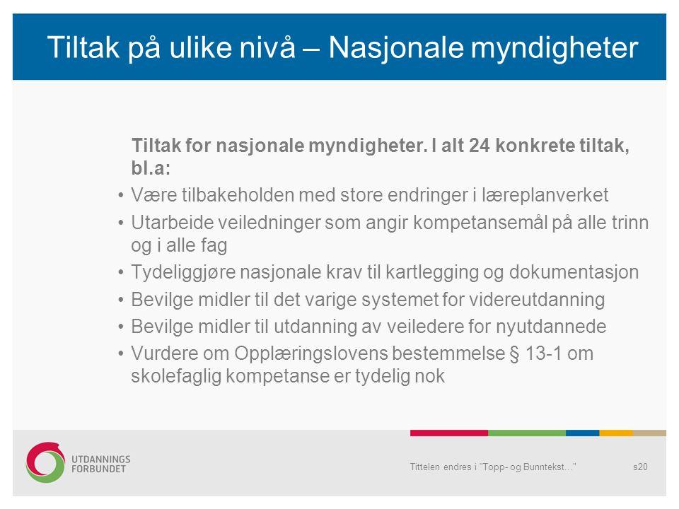 Tiltak på ulike nivå – Nasjonale myndigheter Tiltak for nasjonale myndigheter.