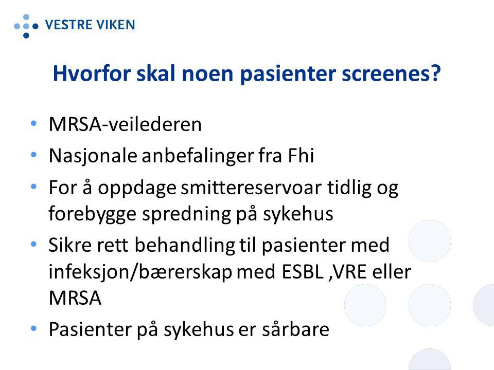 Hvorfor skal noen pasienter screenes? MRSA-veilederen Nasjonale anbefalinger fra Fhi For å oppdage smittereservoar tidlig og forebygge spredning på sy
