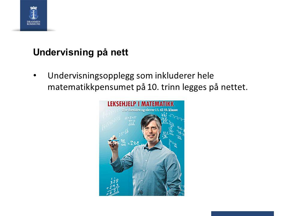 Undervisning på nett Undervisningsopplegg som inkluderer hele matematikkpensumet på 10.