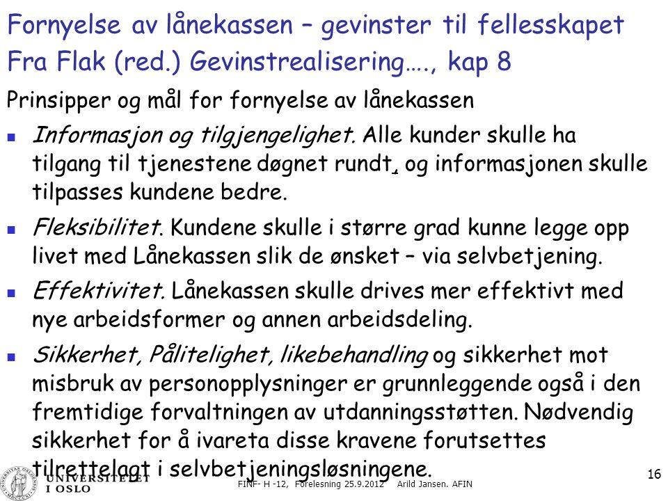 FINF- H -12, Forelesning 25.9.2012 Arild Jansen. AFIN 16 Fornyelse av lånekassen – gevinster til fellesskapet Fra Flak (red.) Gevinstrealisering…., ka
