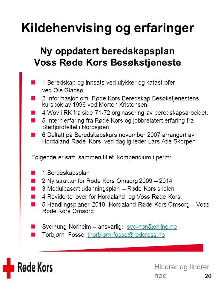 Hindrer og lindrer nød 20 Kildehenvising og erfaringer Ny oppdatert beredskapsplan Voss Røde Kors Besøkstjeneste 1 Beredskap og innsats ved ulykker og