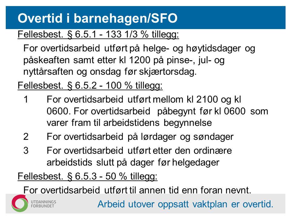 Overtid i barnehagen/SFO Fellesbest.