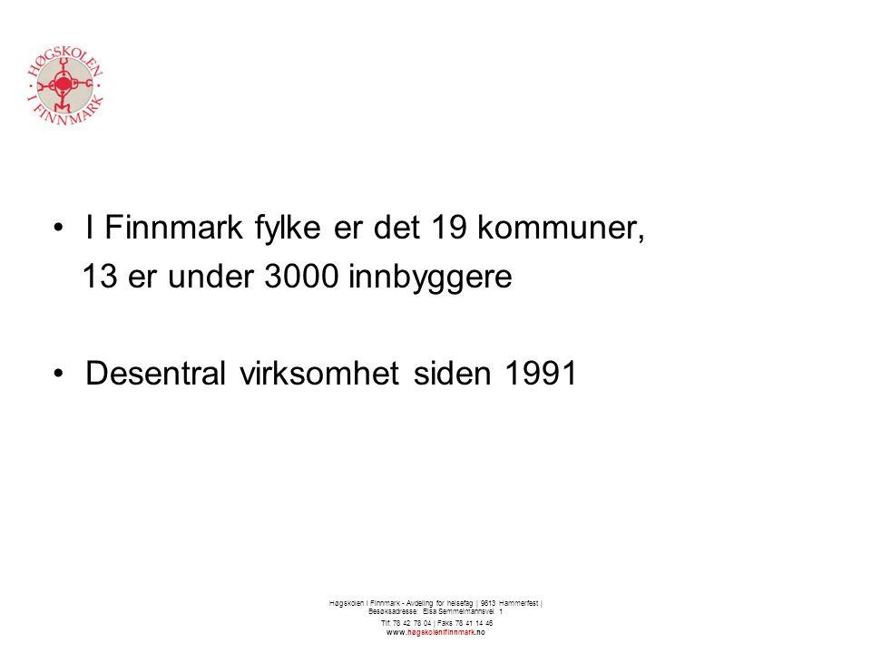 Høgskolen i Finnmark - Avdeling for helsefag   9613 Hammerfest   Besøksadresse: Elsa Semmelmannsvei 1 Tlf.