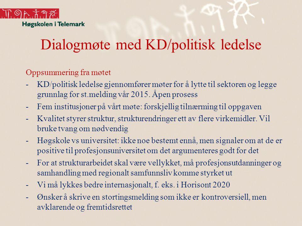 Dialogmøte med KD/politisk ledelse Oppsummering fra møtet -KD/politisk ledelse gjennomfører møter for å lytte til sektoren og legge grunnlag for st.melding vår 2015.