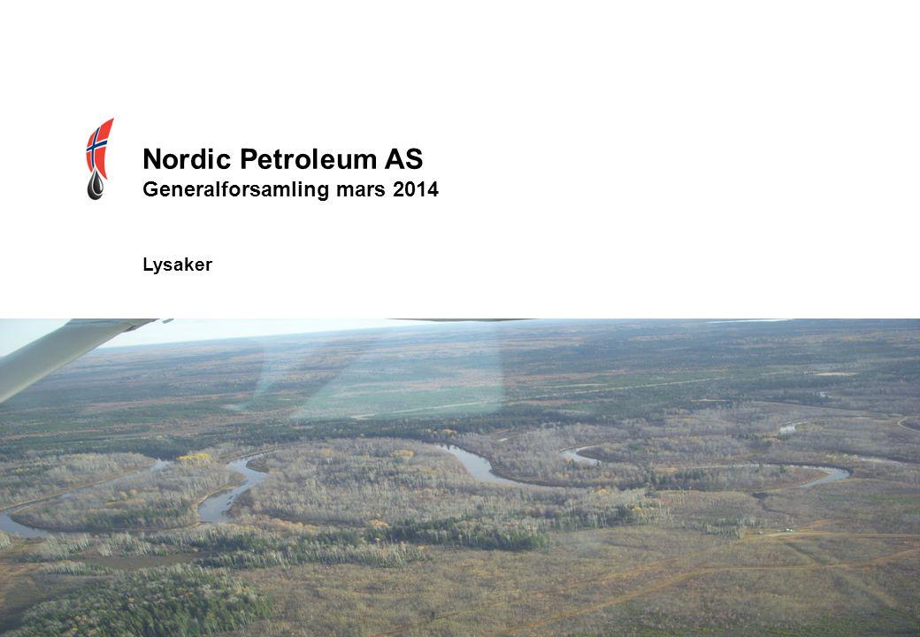 Nordic Petroleum AS Generalforsamling mars 2014 Lysaker