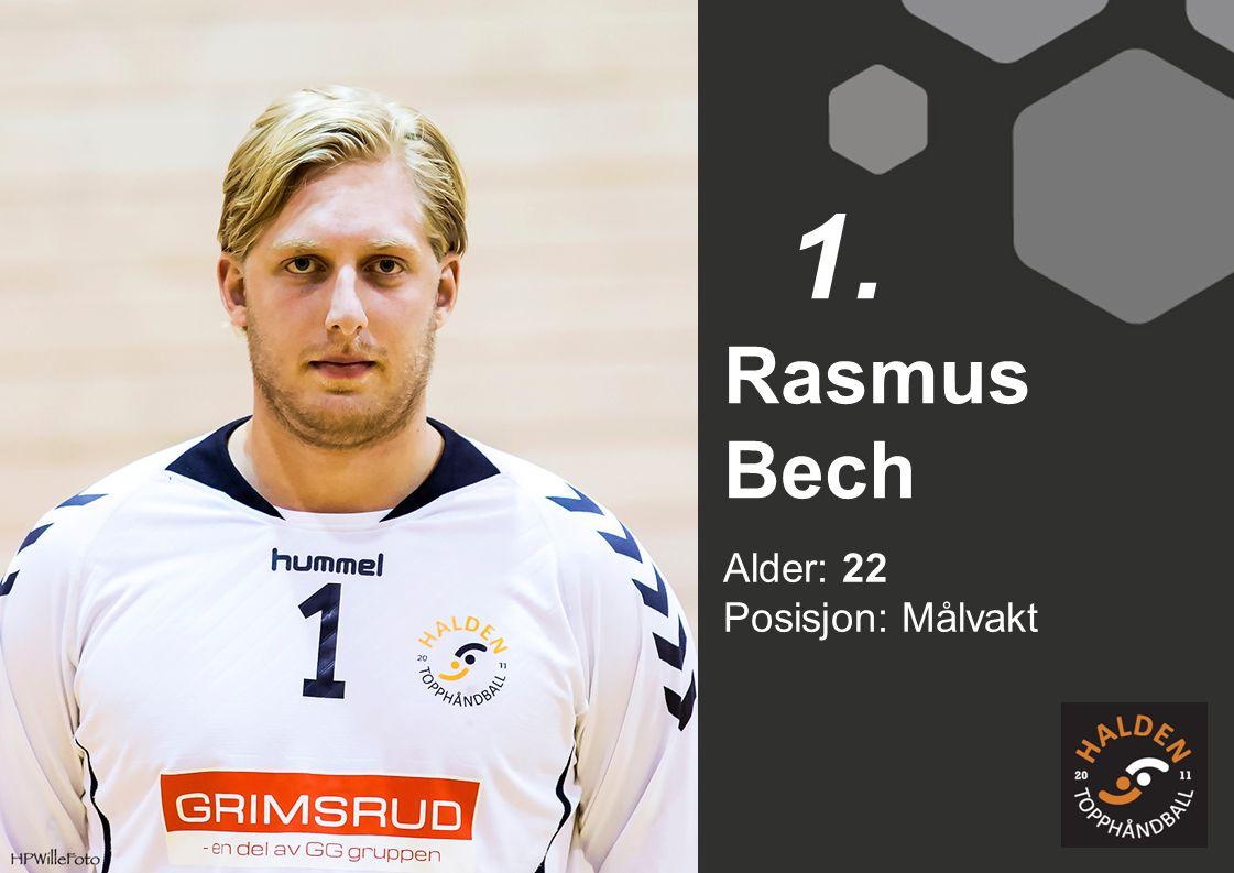 Alder: 22 Posisjon: Målvakt Rasmus Bech 1.