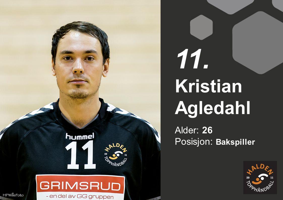 Alder: 26 Posisjon: Bakspiller Kristian Agledahl 11.