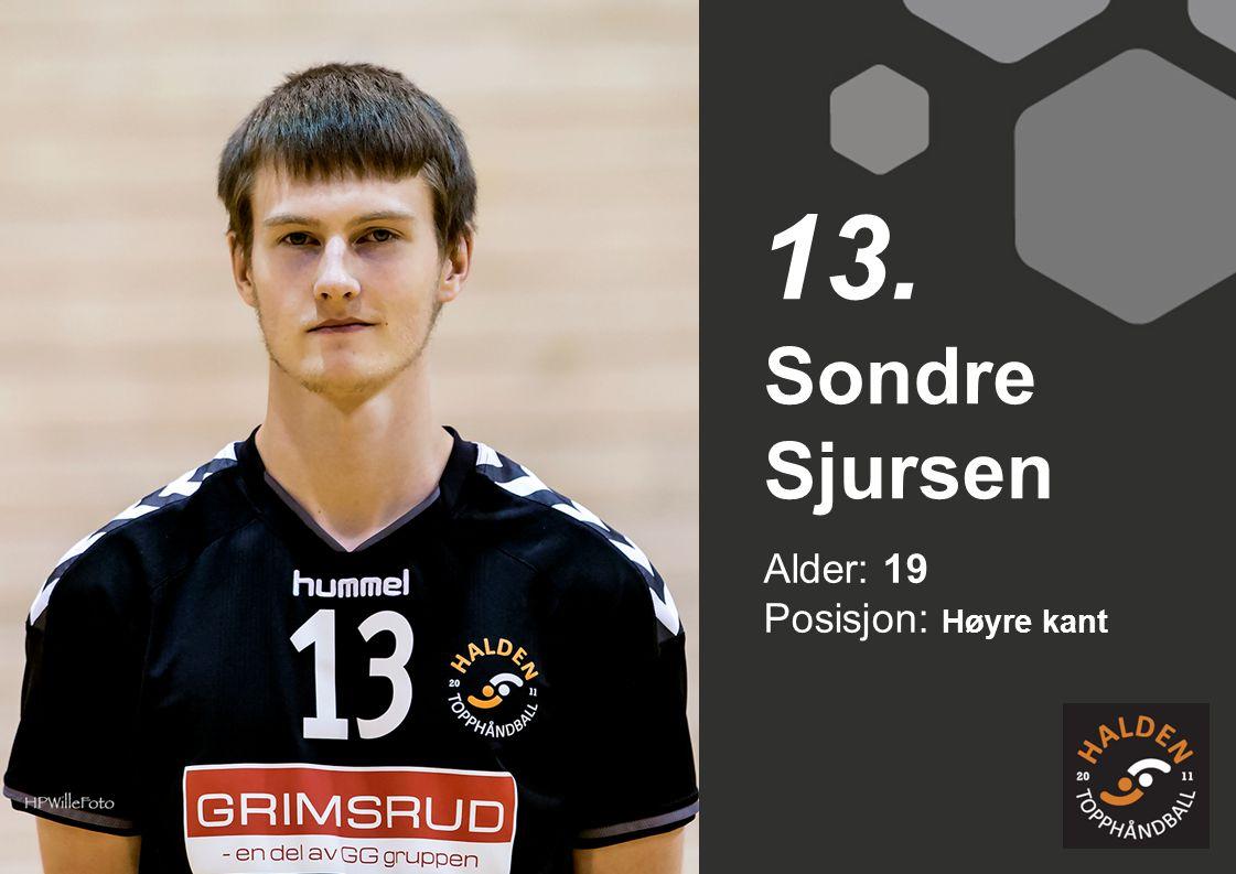 Alder: 19 Posisjon: Høyre kant Sondre Sjursen 13.