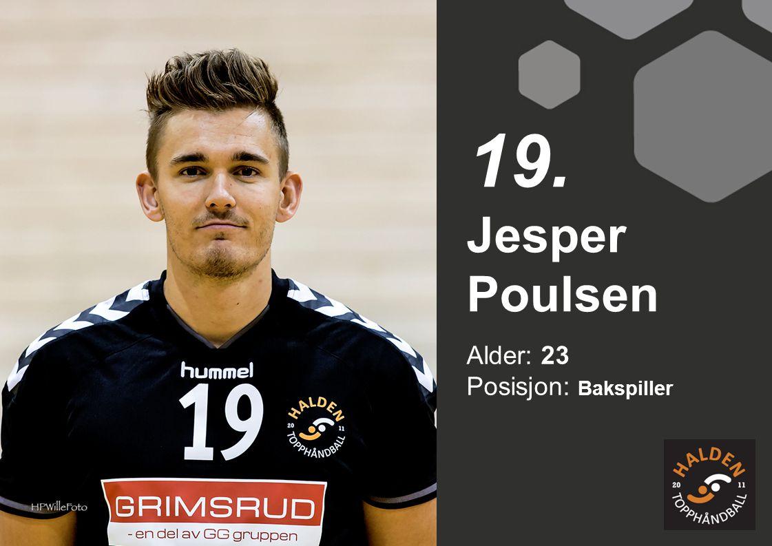 Alder: 23 Posisjon: Bakspiller Jesper Poulsen 19.