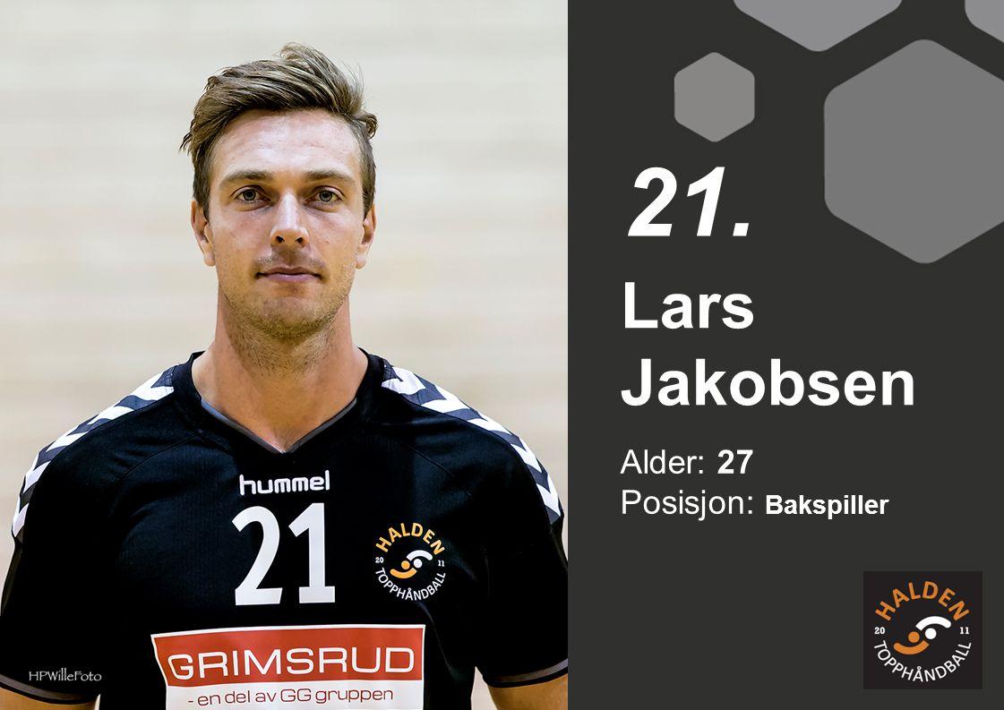 Alder: 27 Posisjon: Bakspiller Lars Jakobsen 21.