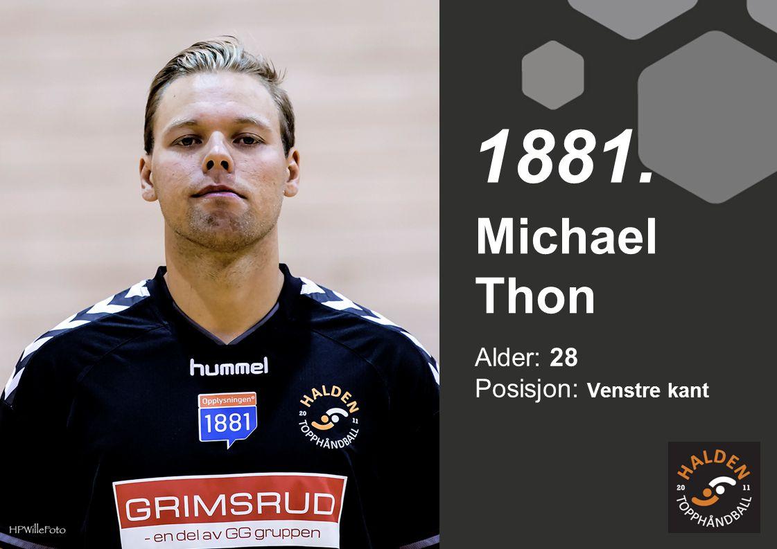 Alder: 28 Posisjon: Venstre kant Michael Thon 1881.
