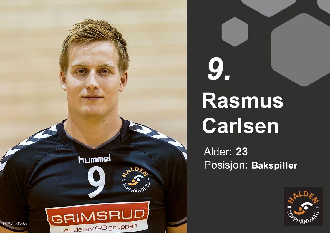 Alder: 23 Posisjon: Bakspiller Rasmus Carlsen 9.