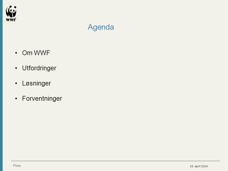 Om WWF Utfordringer Løsninger Forventninger Agenda 25. april 2014 Florø