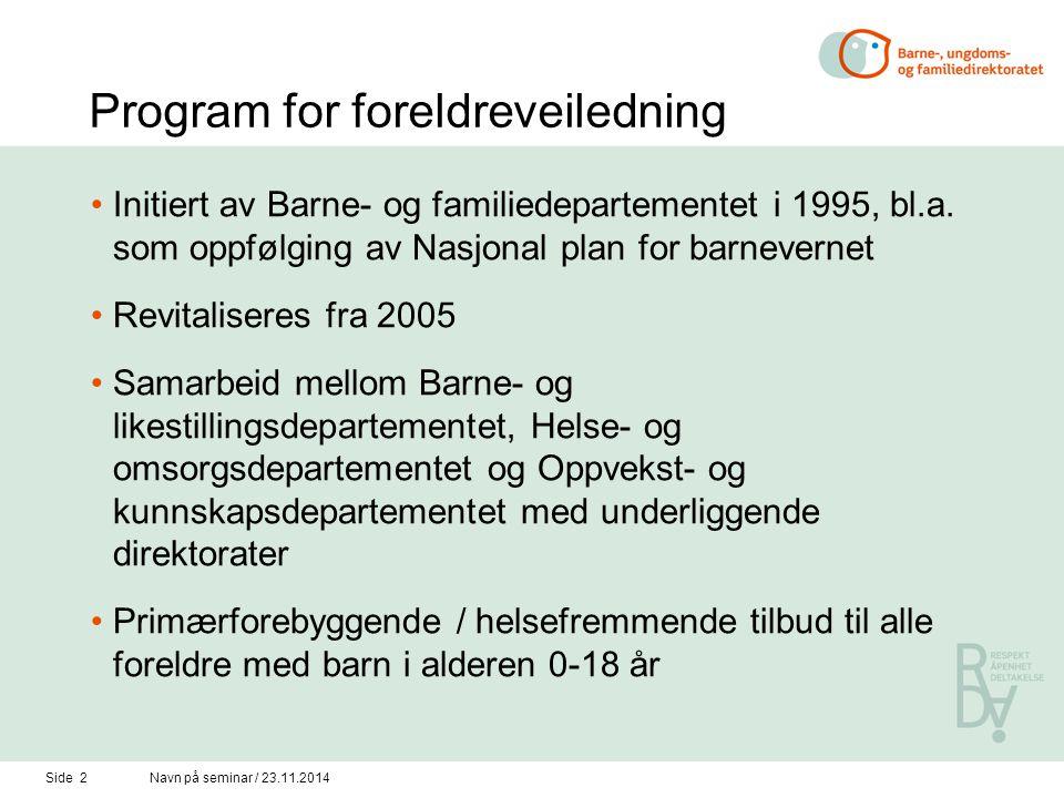 Side 2Navn på seminar / 23.11.2014 Program for foreldreveiledning Initiert av Barne- og familiedepartementet i 1995, bl.a.
