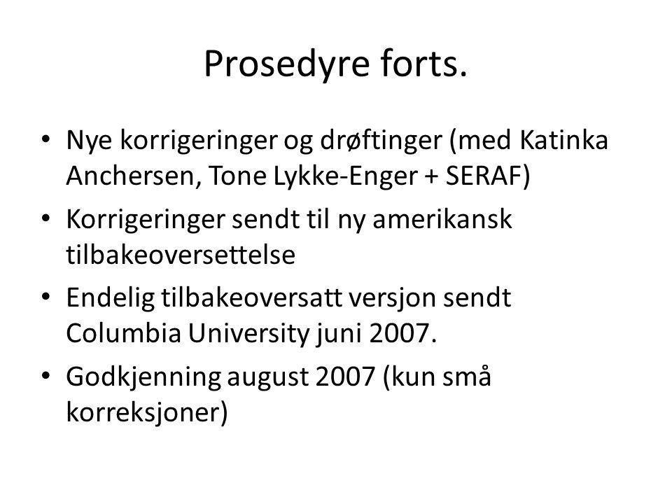 Prosedyre forts. Nye korrigeringer og drøftinger (med Katinka Anchersen, Tone Lykke-Enger + SERAF) Korrigeringer sendt til ny amerikansk tilbakeoverse