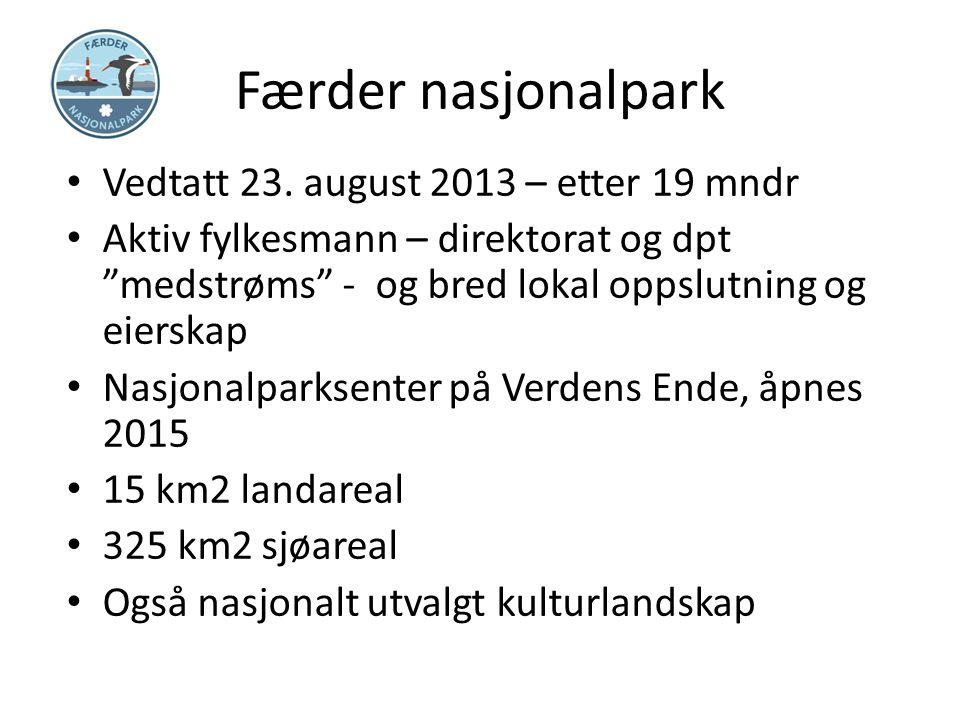 """Færder nasjonalpark Vedtatt 23. august 2013 – etter 19 mndr Aktiv fylkesmann – direktorat og dpt """"medstrøms"""" - og bred lokal oppslutning og eierskap N"""