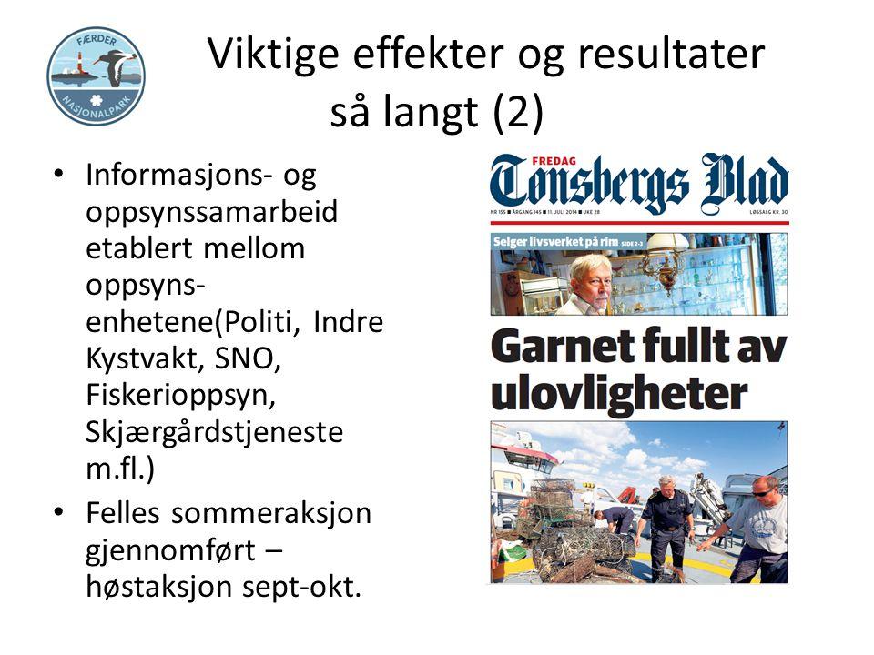 Viktige effekter og resultater så langt (2) Informasjons- og oppsynssamarbeid etablert mellom oppsyns- enhetene(Politi, Indre Kystvakt, SNO, Fiskeriop