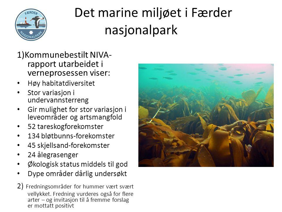 Det marine miljøet i Færder nasjonalpark 1)Kommunebestilt NIVA- rapport utarbeidet i verneprosessen viser: Høy habitatdiversitet Stor variasjon i unde