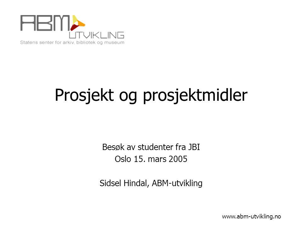 Prosjekt og prosjektmidler Besøk av studenter fra JBI Oslo 15.