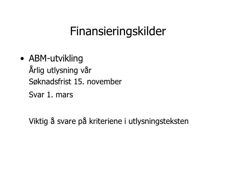 Finansieringskilder ABM-utvikling Årlig utlysning vår Søknadsfrist 15.