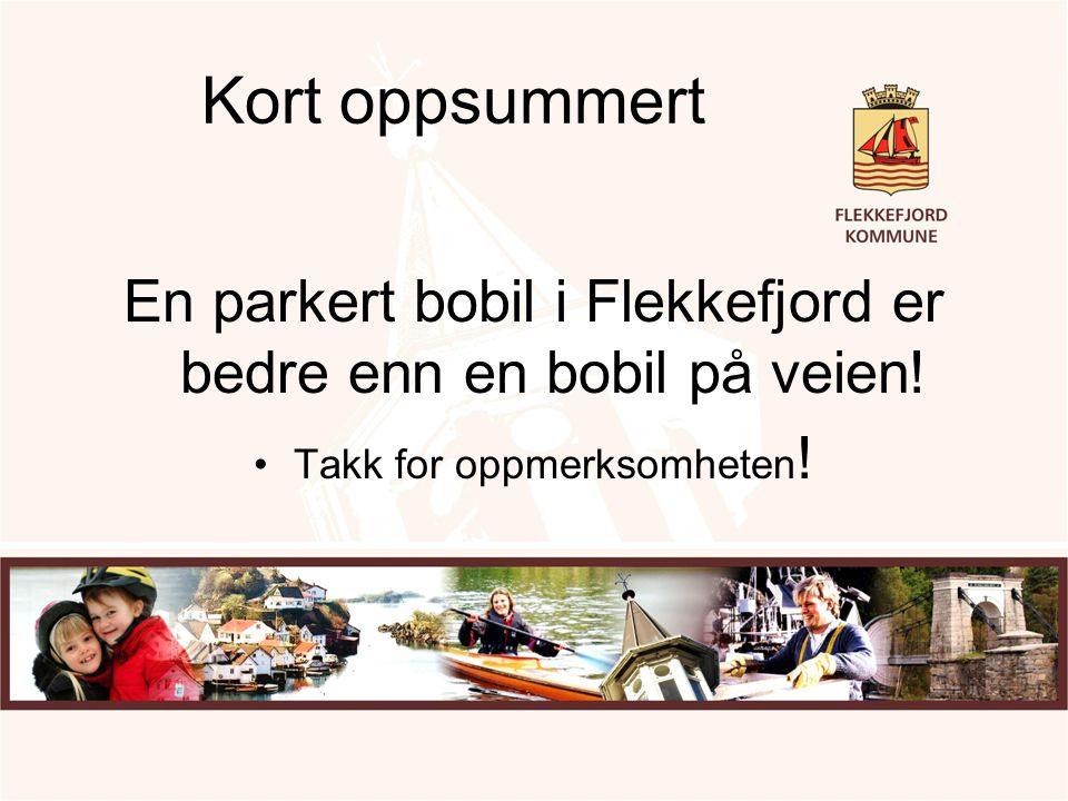 Kort oppsummert En parkert bobil i Flekkefjord er bedre enn en bobil på veien! Takk for oppmerksomheten !