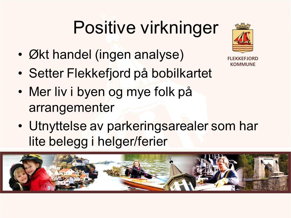 Positive virkninger Økt handel (ingen analyse) Setter Flekkefjord på bobilkartet Mer liv i byen og mye folk på arrangementer Utnyttelse av parkeringsa