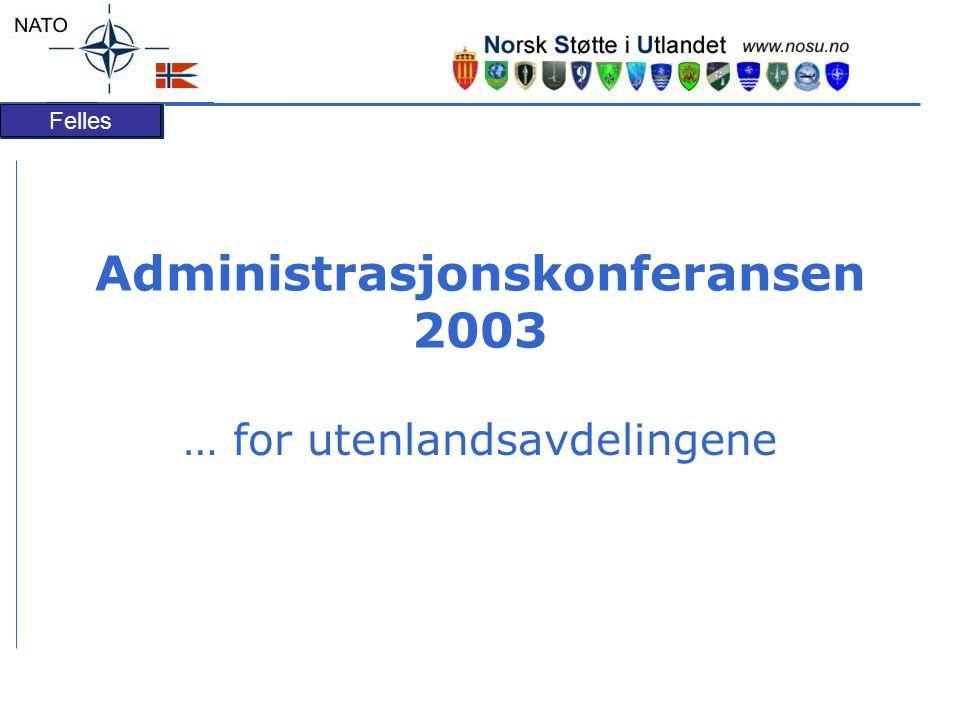 Felles Administrasjonskonferansen 2003 … for utenlandsavdelingene