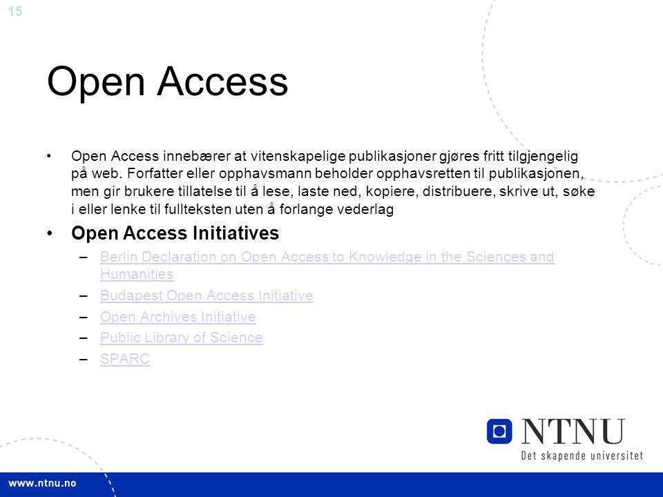 15 Open Access Open Access innebærer at vitenskapelige publikasjoner gjøres fritt tilgjengelig på web. Forfatter eller opphavsmann beholder opphavsret