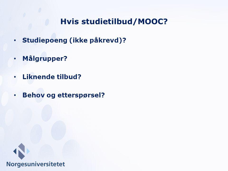 Studiepoeng (ikke påkrevd)? Målgrupper? Liknende tilbud? Behov og etterspørsel? Hvis studietilbud/MOOC?