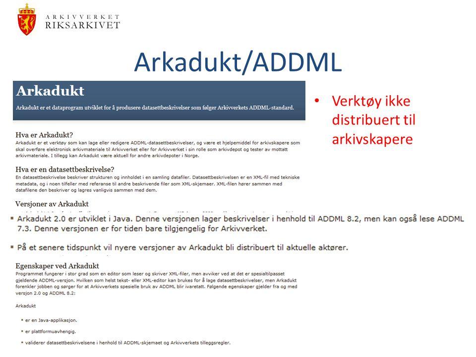 Arkadukt/ADDML Verktøy ikke distribuert til arkivskapere