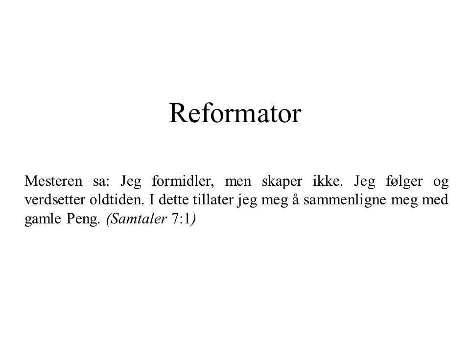 Reformator Mesteren sa: Jeg formidler, men skaper ikke.