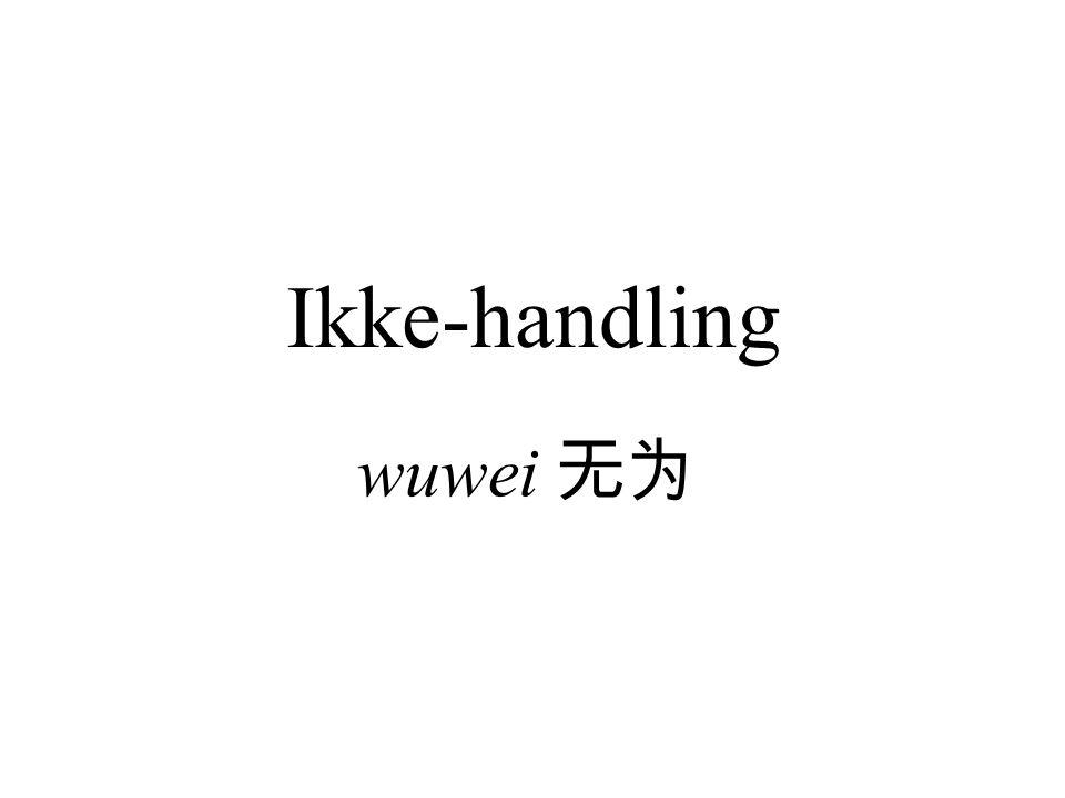 Ikke-handling wuwei 无为