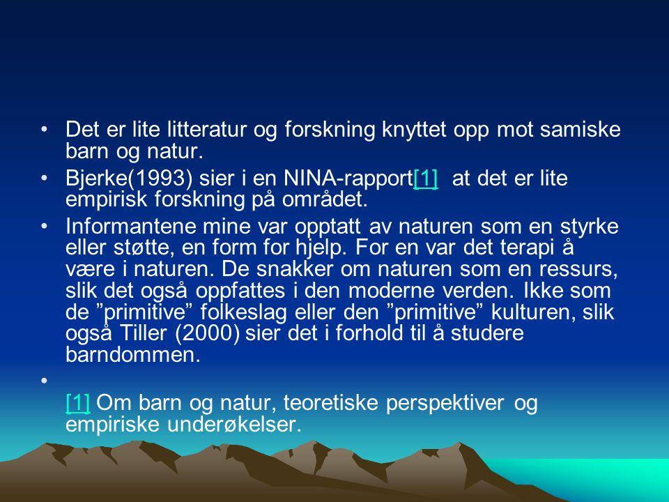 Det er lite litteratur og forskning knyttet opp mot samiske barn og natur. Bjerke(1993) sier i en NINA-rapport[1] at det er lite empirisk forskning på