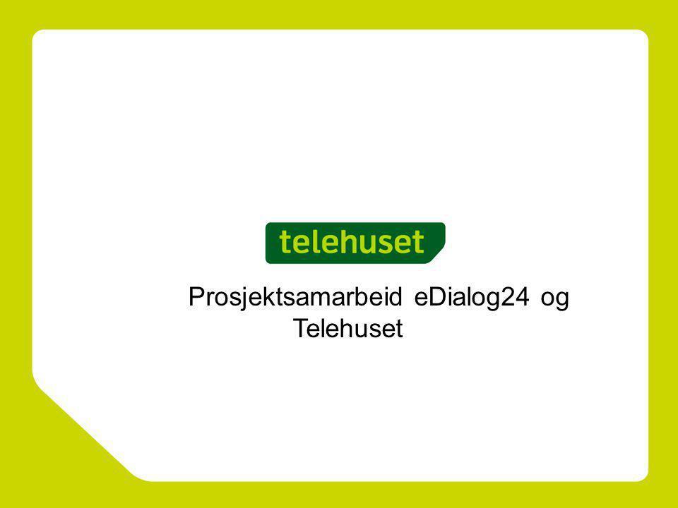 Prosjektsamarbeid eDialog24 og Telehuset