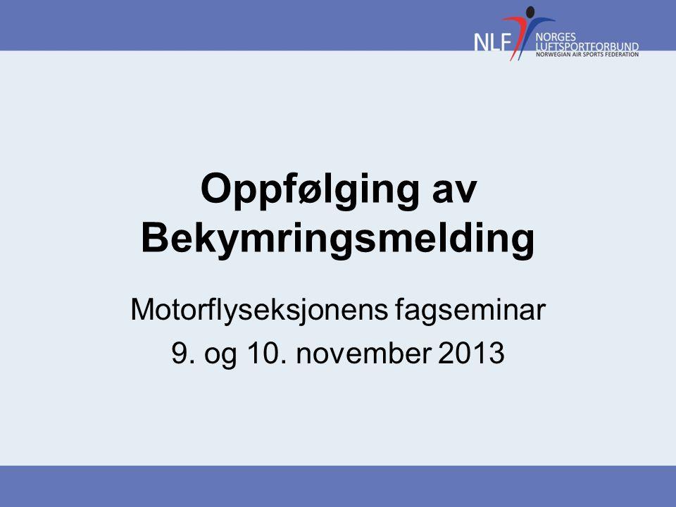Oppfølging av Bekymringsmelding Motorflyseksjonens fagseminar 9. og 10. november 2013