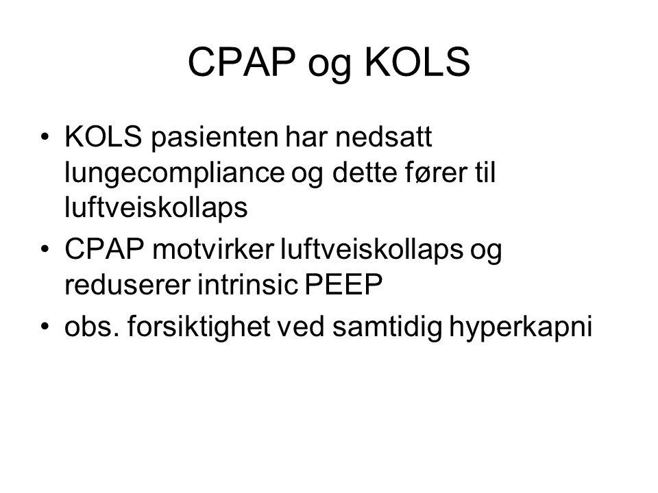 CPAP og KOLS KOLS pasienten har nedsatt lungecompliance og dette fører til luftveiskollaps CPAP motvirker luftveiskollaps og reduserer intrinsic PEEP