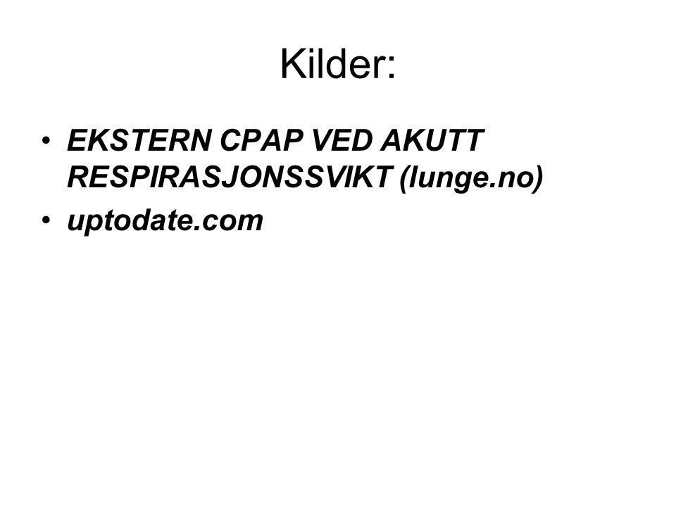 Kilder: EKSTERN CPAP VED AKUTT RESPIRASJONSSVIKT (lunge.no) uptodate.com