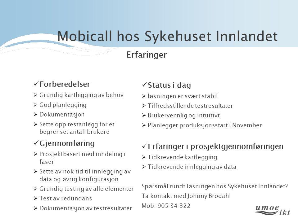 Mobicall hos Sykehuset Innlandet Forberedelser  Grundig kartlegging av behov  God planlegging  Dokumentasjon  Sette opp testanlegg for et begrense