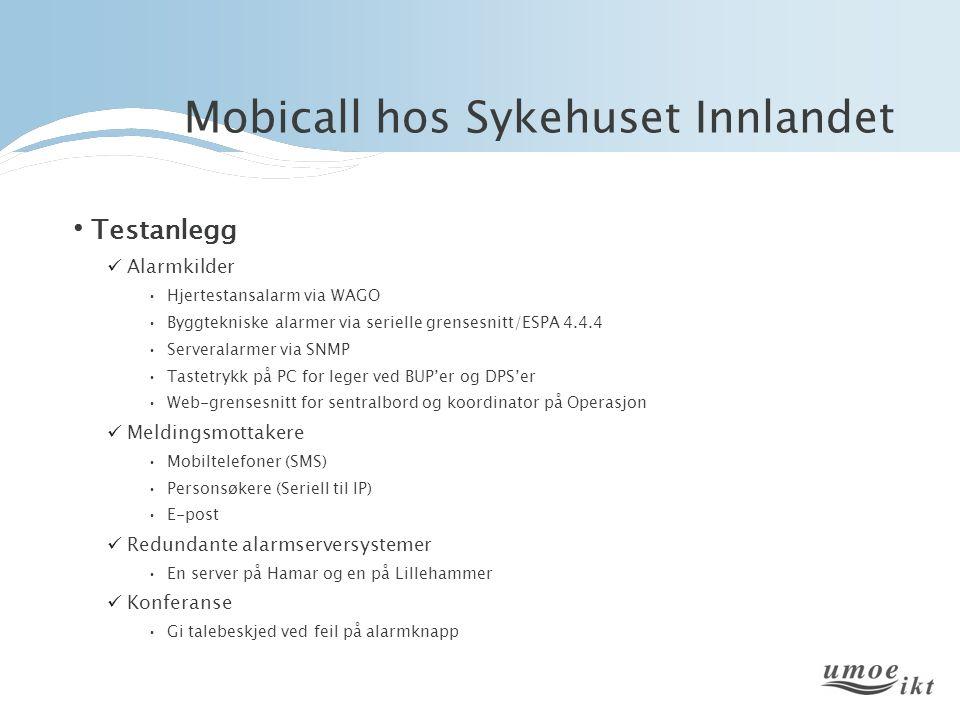Mobicall hos Sykehuset Innlandet Testanlegg Alarmkilder Hjertestansalarm via WAGO Byggtekniske alarmer via serielle grensesnitt/ESPA 4.4.4 Serveralarm