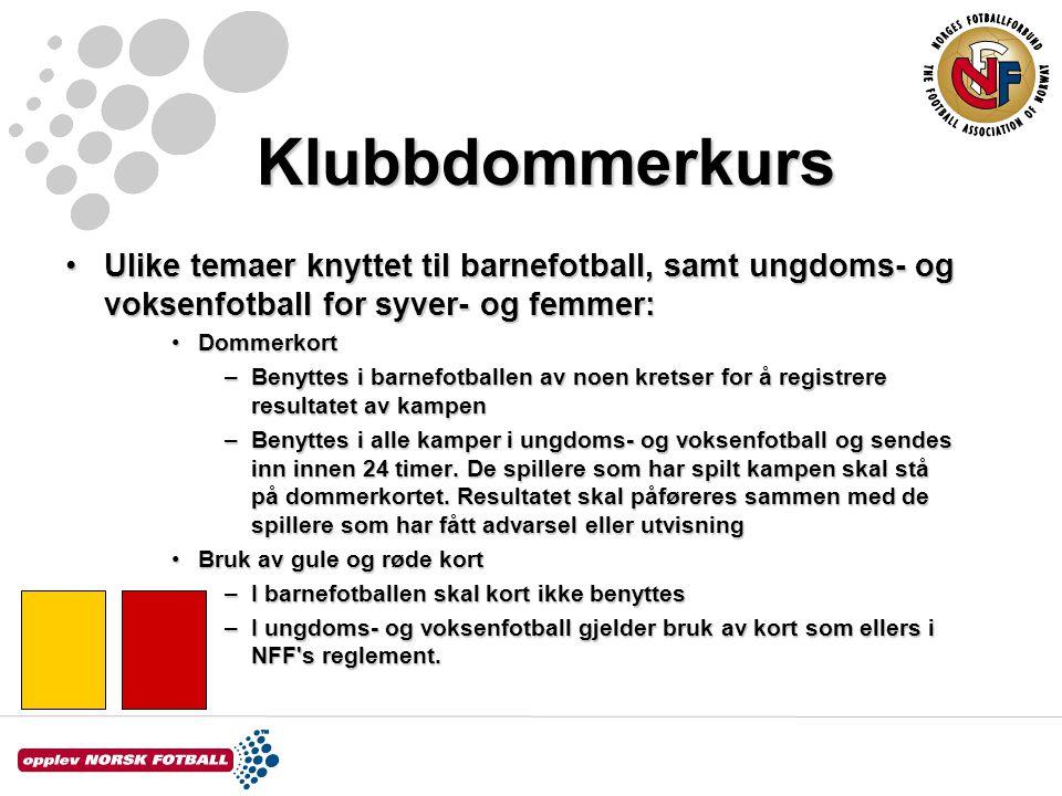 Klubbdommerkurs Ulike temaer knyttet til barnefotball, samt ungdoms- og voksenfotball for syver- og femmer:Ulike temaer knyttet til barnefotball, samt