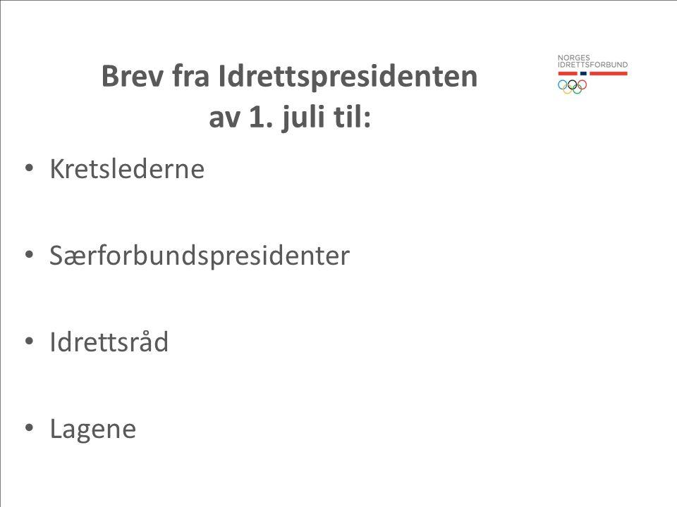 Brev fra Idrettspresidenten av 1. juli til: Kretslederne Særforbundspresidenter Idrettsråd Lagene