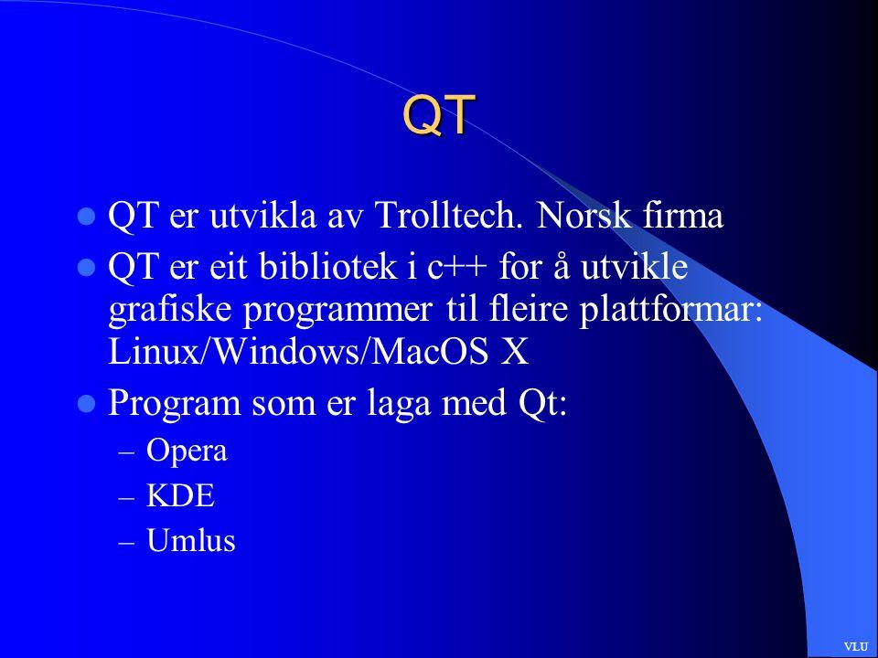 QT QT er utvikla av Trolltech.
